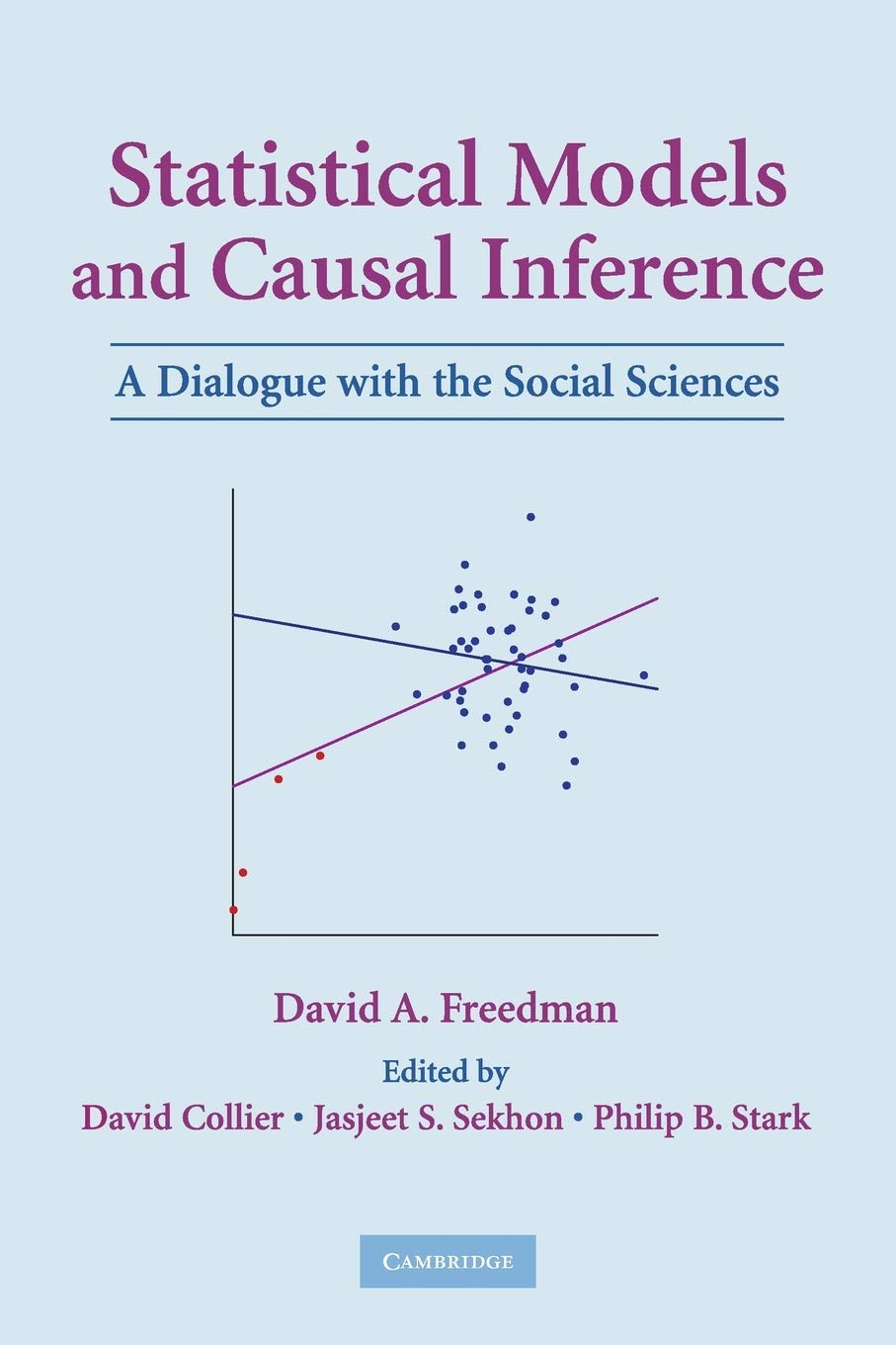 Statistical Models and Causal Inference: A Dialogue with the Social  Sciences: Amazon.co.uk: Freedman, David A.: 9780521123907: Books