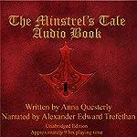 The Minstrel's Tale: The Minstrel's Tale Trilogy, Book 1 | Anna Questerly