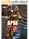 Apex Legends Guide: The Complete & Ultimate Guide (English Edition)
