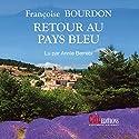 Retour au pays bleu Hörbuch von Françoise Bourdon Gesprochen von: Annie Berrebi