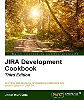 Jira 7 Development Cookbook, 3rd Edition Front Cover