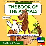 When the Animals Don't Want to Eat: The Book of the Animals, Episode 2 | J N Paquet