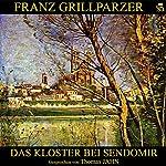 Das Kloster bei Sendomir | Franz Grillparzer