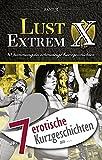 """: 7 erotische Kurzgeschichten aus: """"Lust Extrem 3: Gnadenlos ausgeliefert"""" (Erotische Geschichten aus: 52) (German Edition)"""