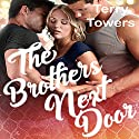 The Brothers Next Door: A Striker Brothers MFM Romance Audiobook by Terry Towers Narrated by Denise Kahn