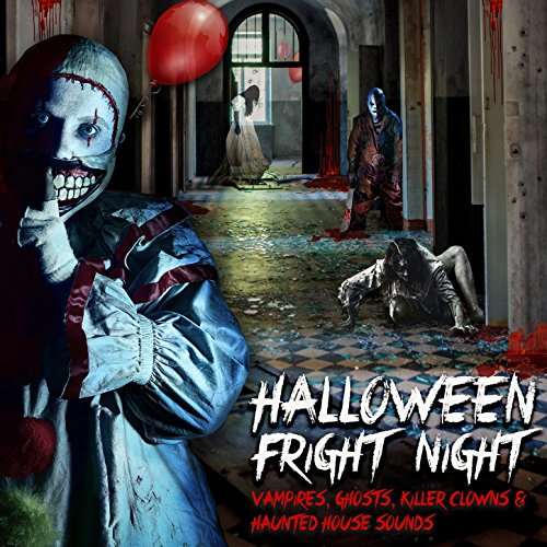 Halloween Fright Night: Vampires, Ghosts, Killer Clowns & Haunted House Sounds ()