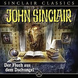 Der Fluch aus dem Dschungel (John Sinclair Classics 26)