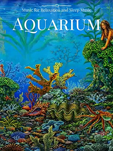 Aquarium Music for Relaxation an...