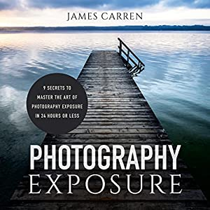 Photography Exposure Audiobook