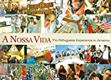 img - for A Nossa Vida: The Portuguese Experience in America (signed) book / textbook / text book
