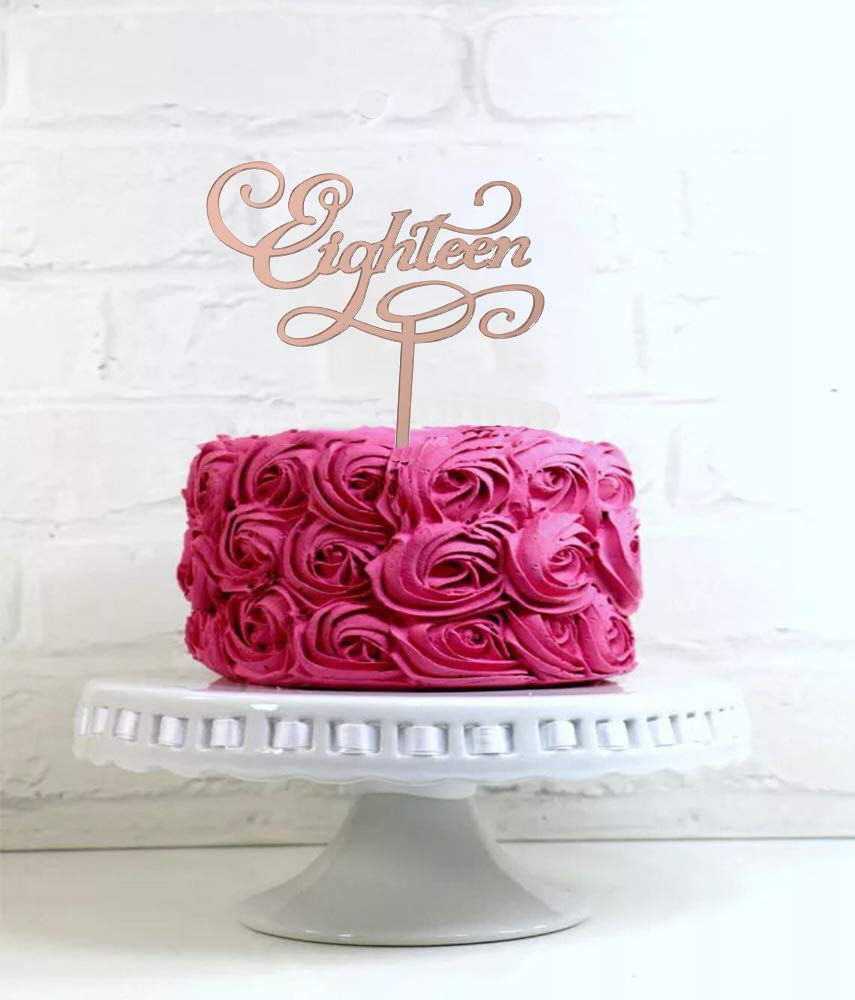 Rose Gold Eighteen Cake Topper 18th Cake Topper Happy 18th Cake