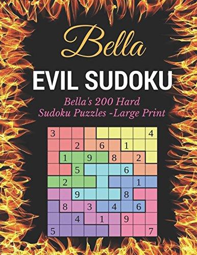 Evil Sudoku: Bella's 200 Hard Sudoku Puzzles - Large Print