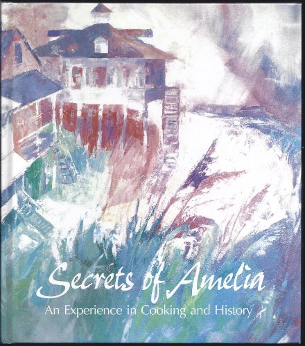 Secrets of Amelia: An Experience in Cooking & History