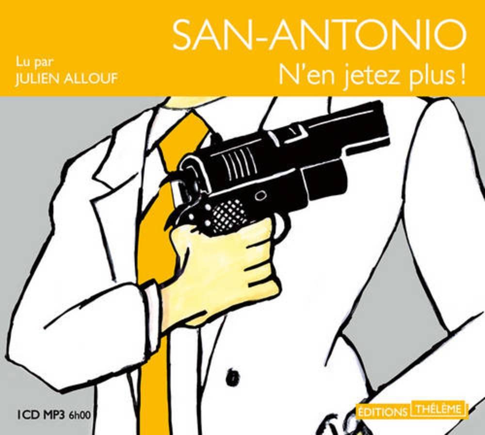 San-Antonio - N\'en jetez plus !: 9782878626803: Amazon.com: Books