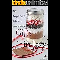 Gifts in Jars: Frugal, Fun & Fabulous gift mixes in a jar!