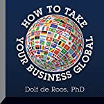 How to Take Your Business Global | Dolf de Roos