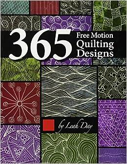 365 Free Motion Quilting Designs Amazon De Leah Day
