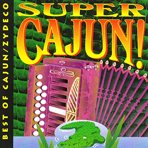 Best of Cajun / Zydeco: Super Cajun!