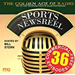 Bill Stern's Sports Newsreel: 36 Commercial-Free Episodes | Bill Stern, PDQ AUDIOWORKS