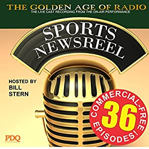 Bill Stern's Sports Newsreel: 36 Commercial-Free Episodes Audiobook