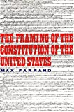 img - for The Framing of the Constitution of the United States by Max Farrand (1962-09-10) book / textbook / text book