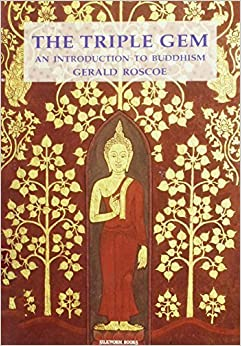 Book The Triple Gem: An Introduction to Buddhism by Gerald Roscoe (1998-06-01)