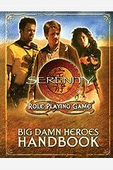 Big Damn Heroes Handbook (Serenity Role Playing Game) Hardcover