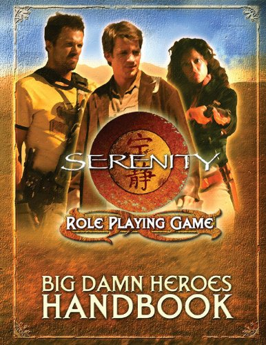 Big Damn Heroes Handbook - Serenity - Firefly  Role Playing Game