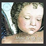 Music To My Ears, A Collection of Music for Children of All Ages - Fauré, Chopin, Saint-Saëns, Schum