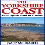 The Yorkshire Coast from Spurn Point to Staithes | Gary McKraken