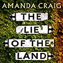The Lie of the Land Audiobook by Amanda Craig Narrated by Emma Powell