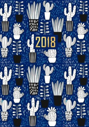 Download 2018 Planner (Organizer) Weekly/Monthly, Calendar Schedule Organizer: Royal Blue Cactus Organizer for High School, College and University Students, ... and Organizers for Women 2018 (Diary 2018) pdf epub