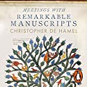 Meetings with Remarkable Manuscripts Hörbuch von Christopher de Hamel Gesprochen von: Christopher de Hamel