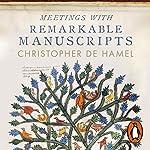 Meetings with Remarkable Manuscripts | Christopher de Hamel