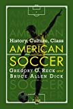 American Soccer: History, Culture, Class