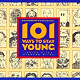 101 Ways to Stay Young, Judith Wilde and Richard Wilde, 0446910570