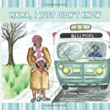 Mama, I Just Didn't Know, Eleanor Simmons Vaughn, 1462408621
