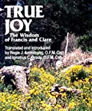 img - for True Joy: The Wisdom of Francis and Clare book / textbook / text book