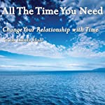All The Time You Need: Change Your Relationship with Time | Linda Hall