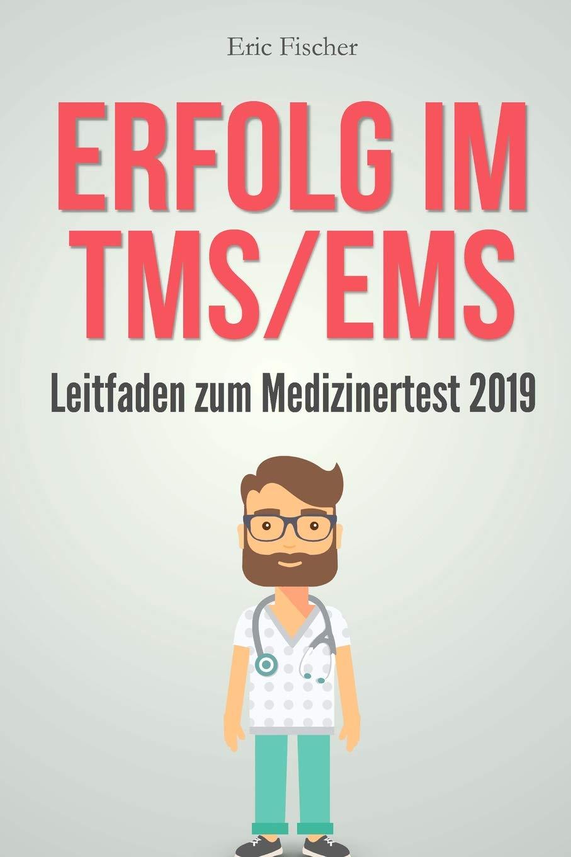 Erfolg im TMS / EMS: Der Leitfaden zum Medizinertest 2019
