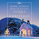 More Stories Behind the Best-Loved Songs of Christmas Audiobook by Ace Collins Narrated by Marc Cashman