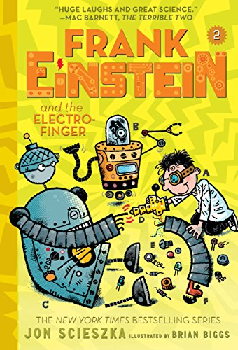 Frank Einstein and the Electro-Finger (Frank Einstein series #2): Book Two (Frank Einstein and the Antimatter - Electro Motors