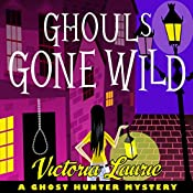 Ghouls Gone Wild: A Ghost Hunter Mystery | Victoria Laurie