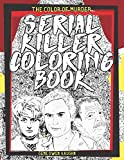 The Color Of Murder : Serial Killer Coloring