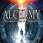 Alchemy: Psychology and the Alchemists | Adrian Gilbert