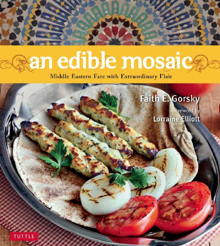 Mosaic Spice - An Edible Mosaic: Middle Eastern Fare with Extraordinary Flair [Middle Eastern Cookbook, 80 Recipes]