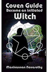 Coven Guide: Become an Initiated Witch Kindle Edition