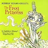 Frog Princess by Deborah Henson-Conant (2000-01-01)