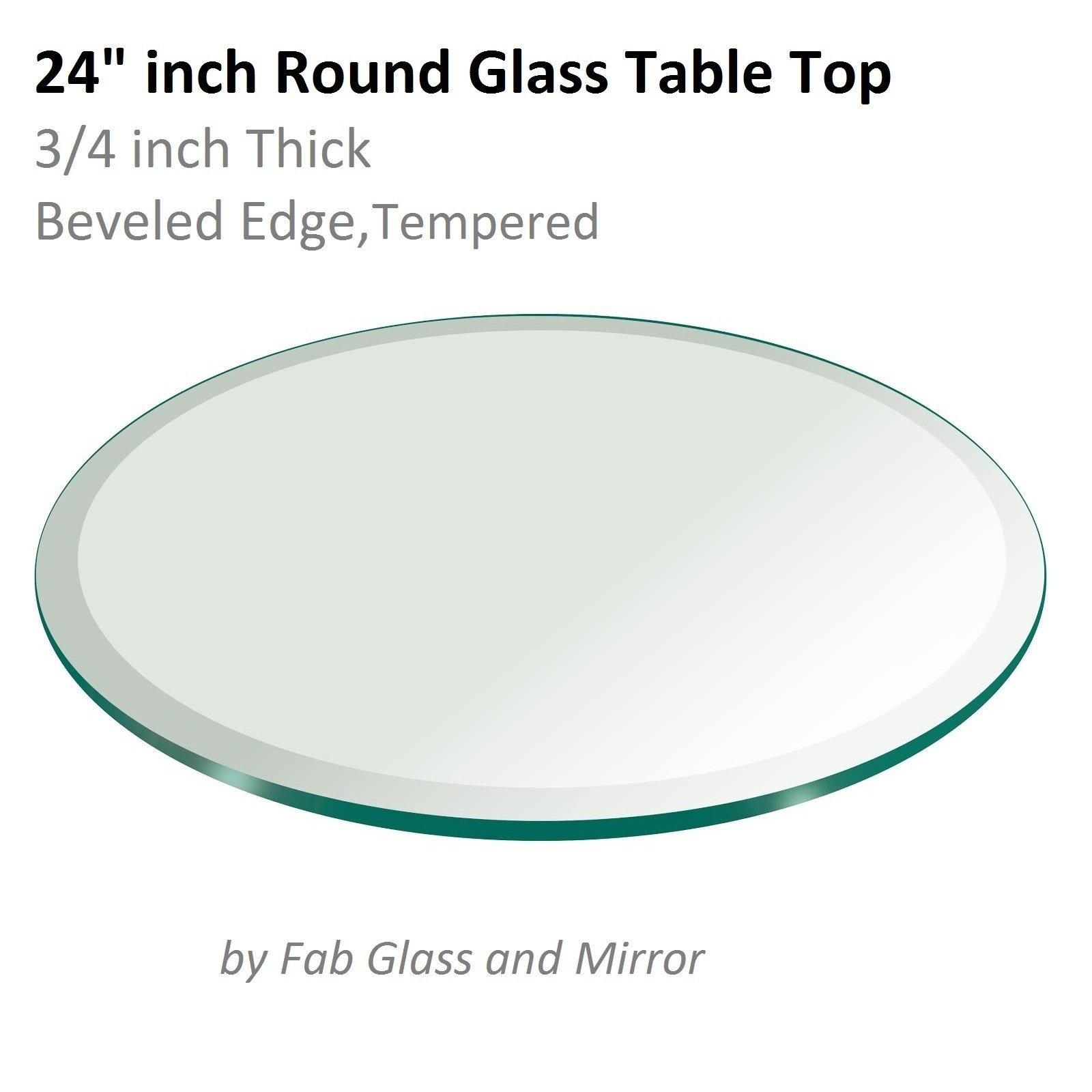 Fab Glass and Mirror 24'' Inch Round Glass Table Top 3/4'' Thick Tempered Beveled Edge