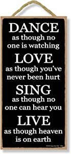 Honey Dew Gifts Inspirational Sign, Dance, Love, Sing, Live 5 inch by 10 inch Hanging Wood Sign, Motivational Wall Art